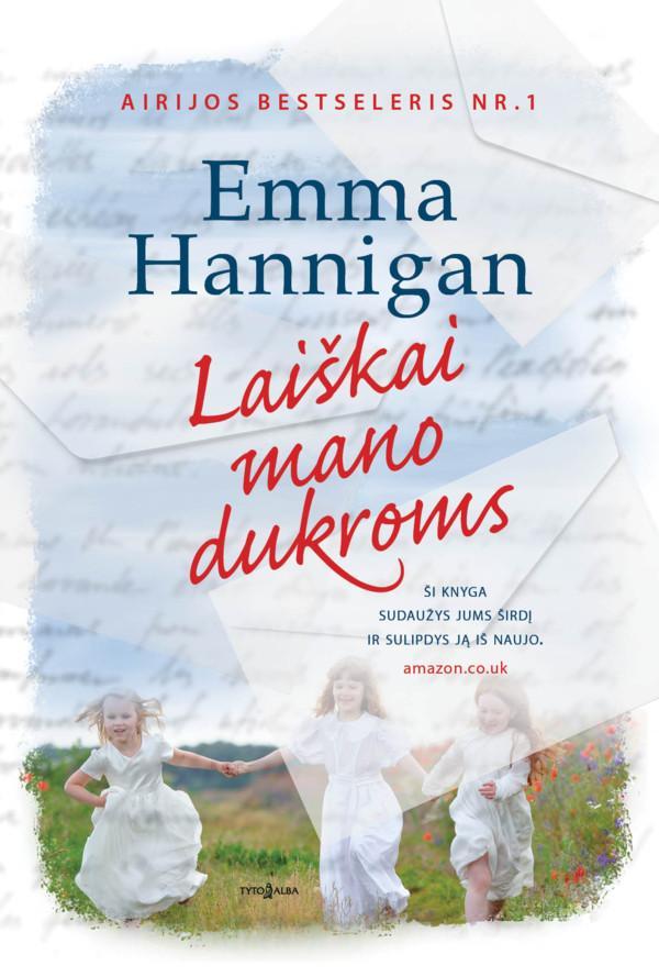 Laiškai mano dukroms   Emma Hannigan