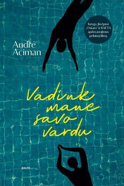 Vadink mane savo vardu | André Aciman