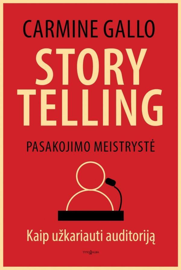 Storytelling. Pasakojimo meistrystė | Carmine Gallo