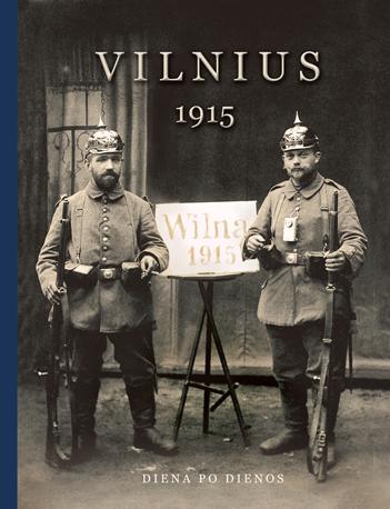 Vilnius, 1915 m. Diena po dienos | Norbertas Venckevičius
