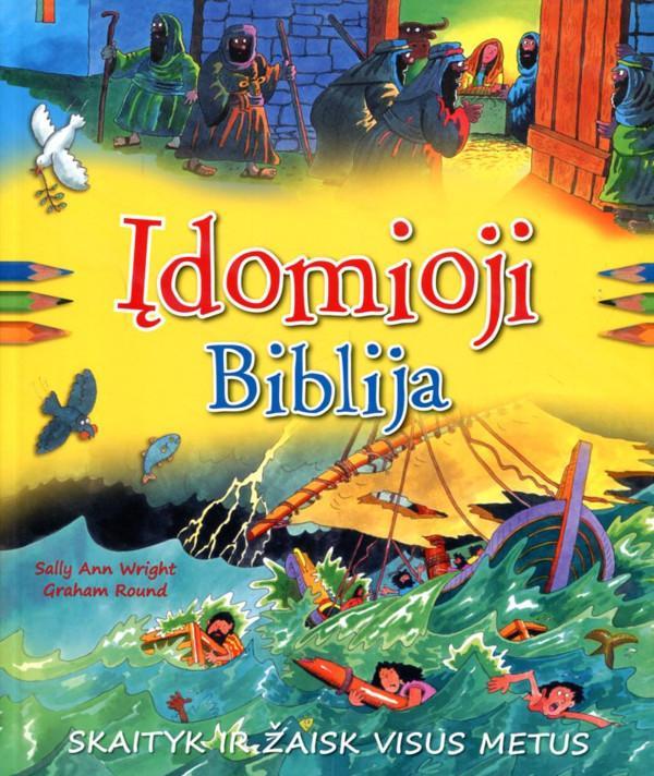 Įdomioji Biblija. Skaityk ir žaisk visus metus   Graham Round, Sally Ann Wright