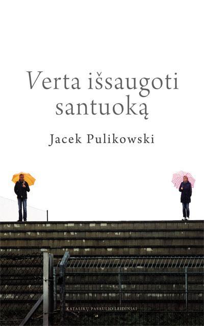 Verta išsaugoti santuoką | Jacek Pulikowski