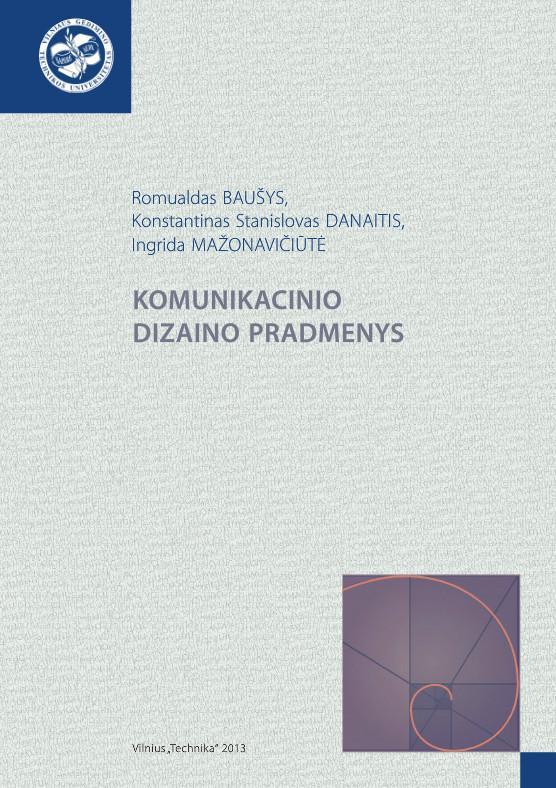 Komunikacinio dizaino pradmenys | R. Baušys, K. S. Danaitis, I. Mažonavičiūtė