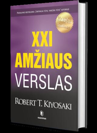 XXI amžiaus verslas | Robert T. Kiyosaki