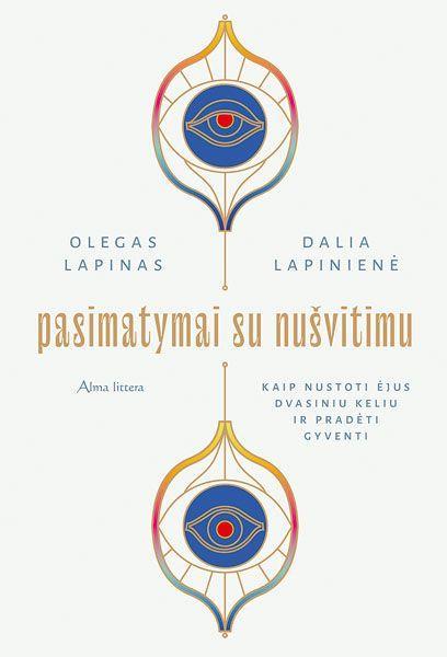 Pasimatymai su nušvitimu   Dalia Lapinienė, Olegas Lapinas