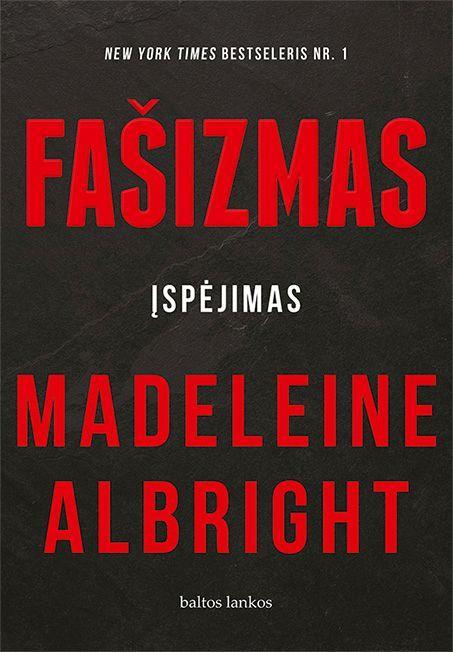 Fašizmas: įspėjimas | Madeleine Albright