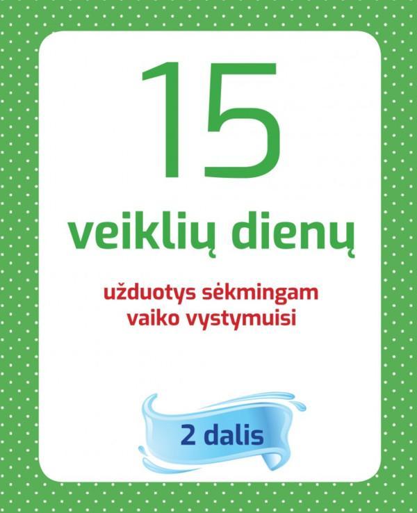 15 veiklių dienų, 2 dalis | Aistė Kvičiuvienė, Jūratė Šimkienė