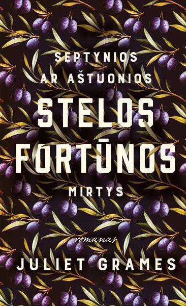 Septynios ar aštuonios Stelos Fortūnos mirtys | Juliet Grames