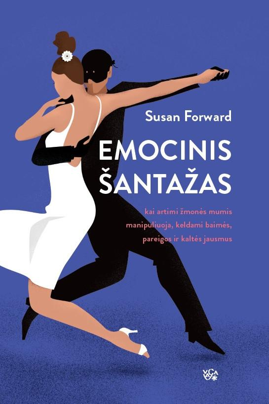 Emocinis šantažas | Susan Forward