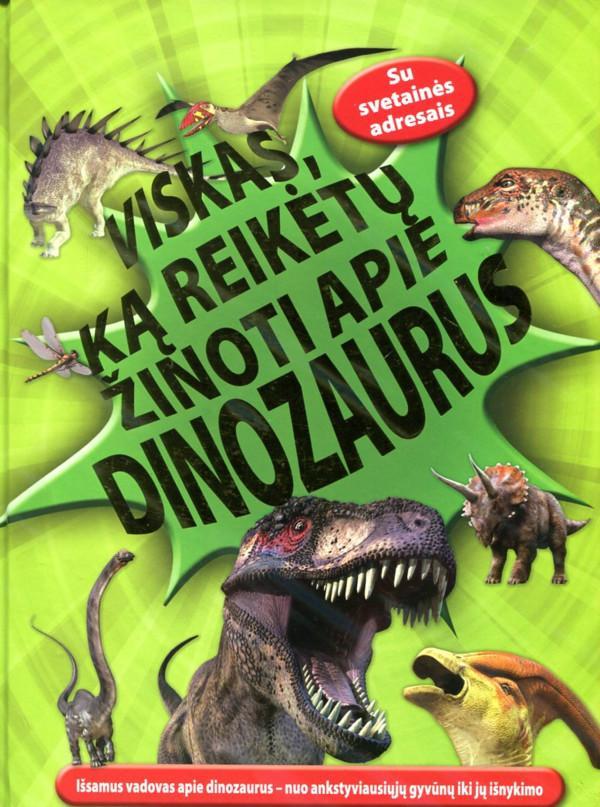 Viskas, ką reikėtų žinoti apie dinozaurus   Dougal Dixon, Margaret Hynes