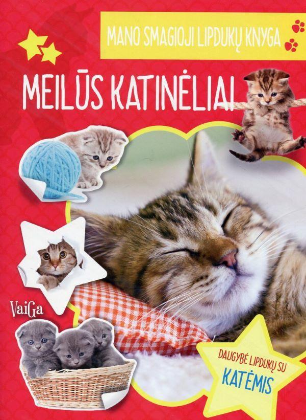Meilūs katinėliai. Mano smagioji lipdukų knyga |