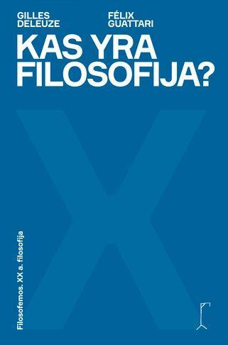 Kas yra filosofija?   Felix Guattari, Gilles Deleuze