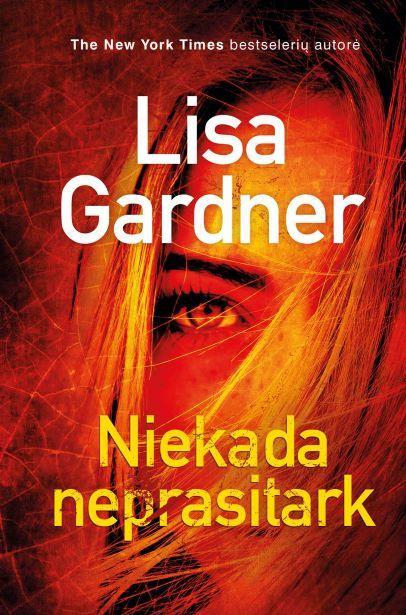 Niekada neprasitark | Lisa Gardner