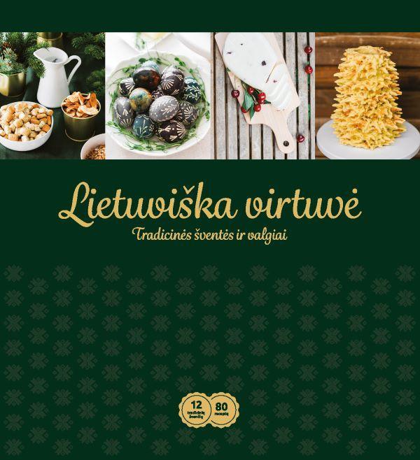 Lietuviška virtuvė. Tradicinės šventės ir valgiai  