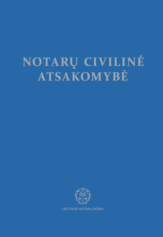 Notarų civilinė atsakomybė   Eglė Zemlytė, Lina Mikalonienė, Tadas Varapnickas, Valentinas Mikelėnas