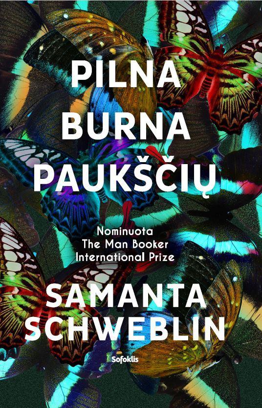 Pilna burna paukščių | Samanta Schweblin
