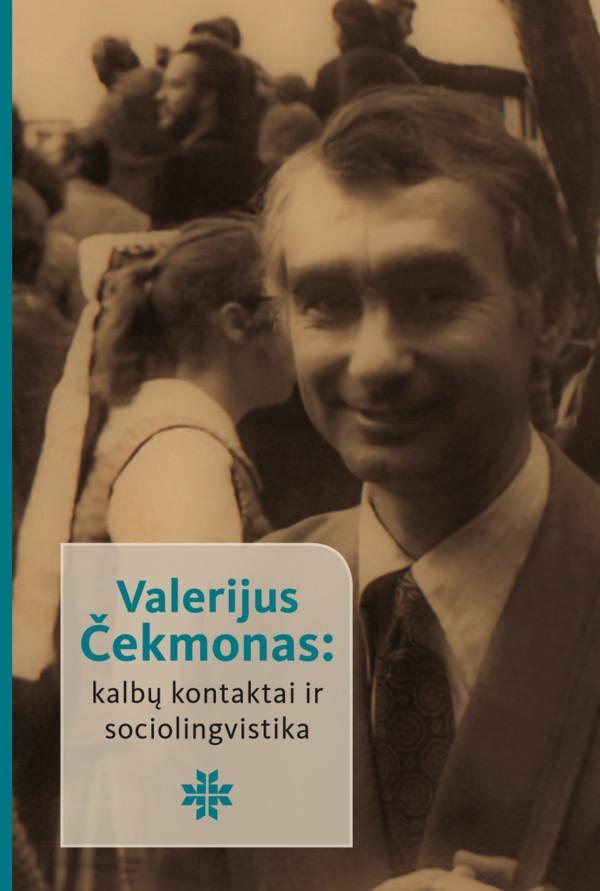 Valerijus Čekmonas: kalbų kontaktai ir sociolingvistika   Laima Kalėdienė