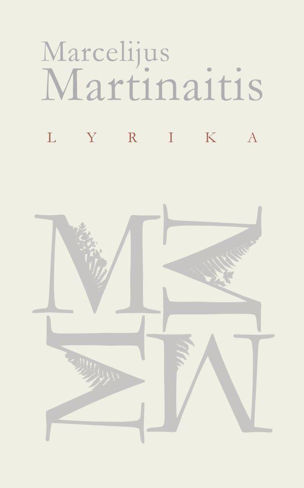 Marcelijus Martinaitis. Lyrika   Marcelijus Martinaitis