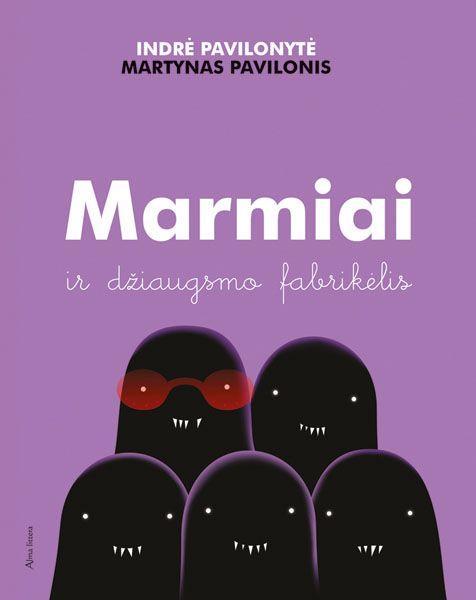 Marmiai ir džiaugsmo fabrikėlis | Indrė Pavilonytė, Martynas Pavilonis
