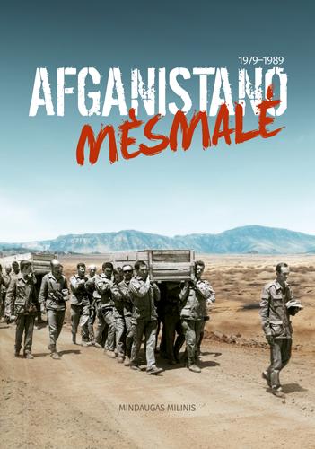 Afganistano mėsmalė. 1979–1989 m. | Mindaugas Milinis