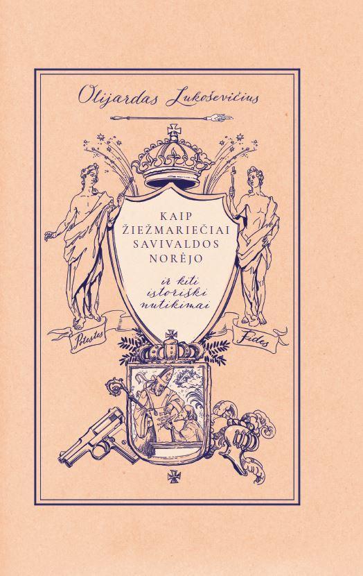 Kaip žiežmariečiai savivaldos norėjo ir kiti istoriški nutikimai   Olijardas Lukoševičius