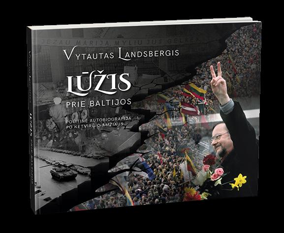Lūžis prie Baltijos | Vytautas Landsbergis