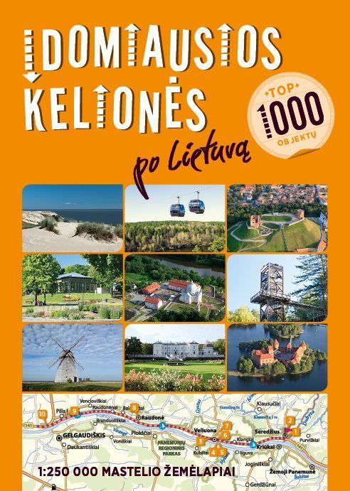 Įdomiausios kelionės po Lietuvą. TOP 1000 objektų | Vytautas Kandrotas