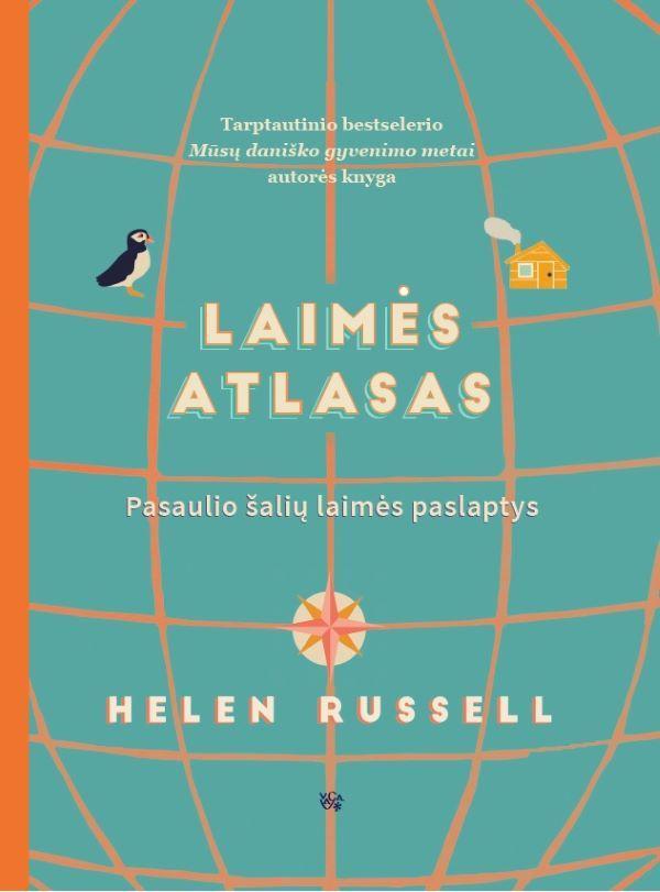 Laimės atlasas. Pasaulio šalių laimės paslaptys | Helen Russell