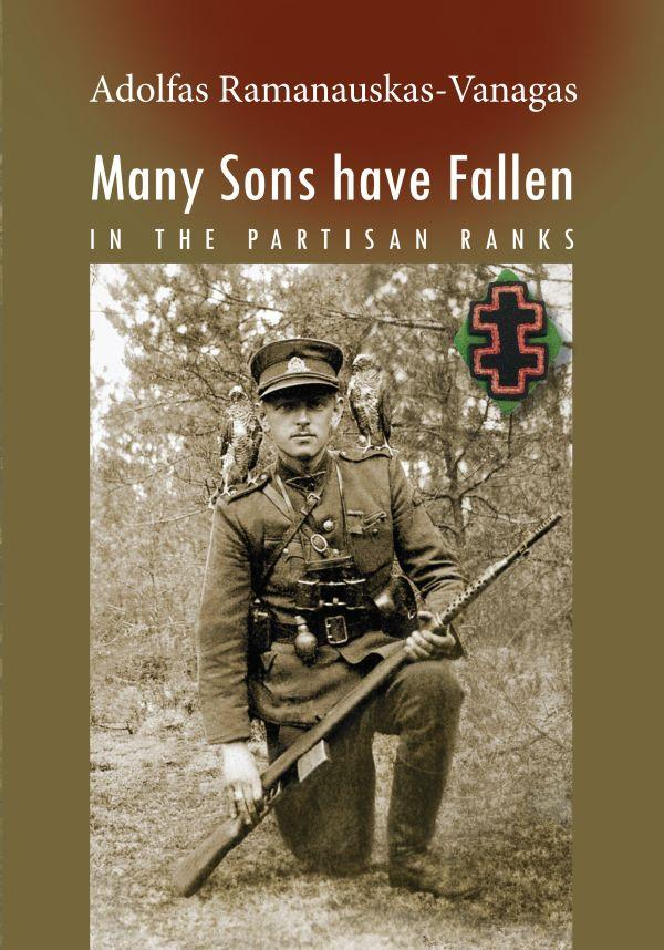 Many Sons have Fallen / In the partisan Ranks | Adolfas Ramanauskas-Vanagas