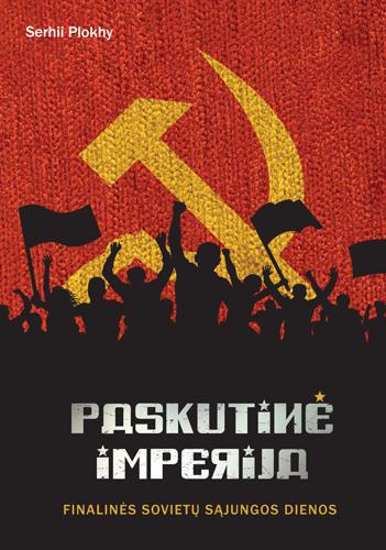 Paskutinė imperija | Serhii Plokhy