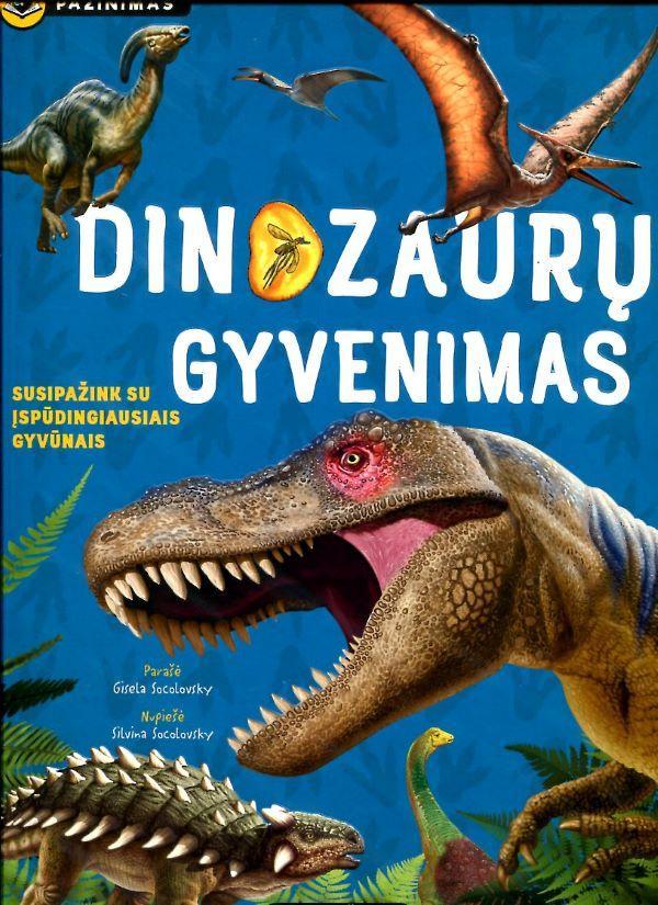 Pažinimas. Dinozaurų gyvenimas  