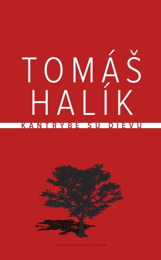 Kantrybė su Dievu | Tomaš Halik