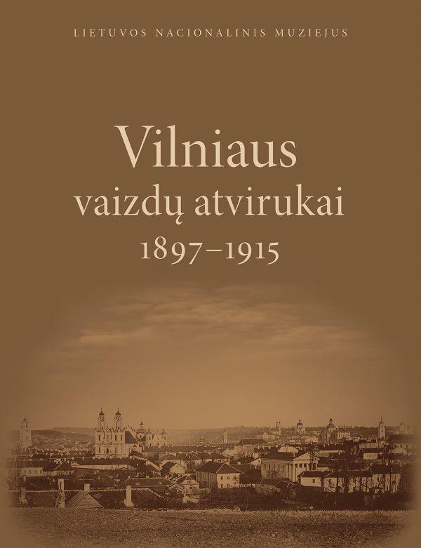 Vilniaus vaizdų atvirukai, 1897-1915 |