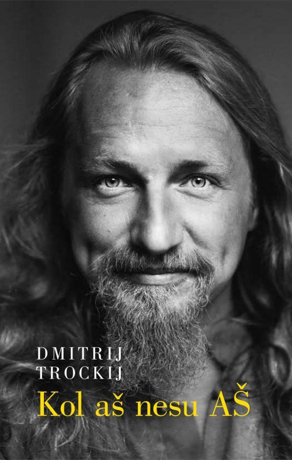 Kol aš nesu Aš | Dmitrij Trockij