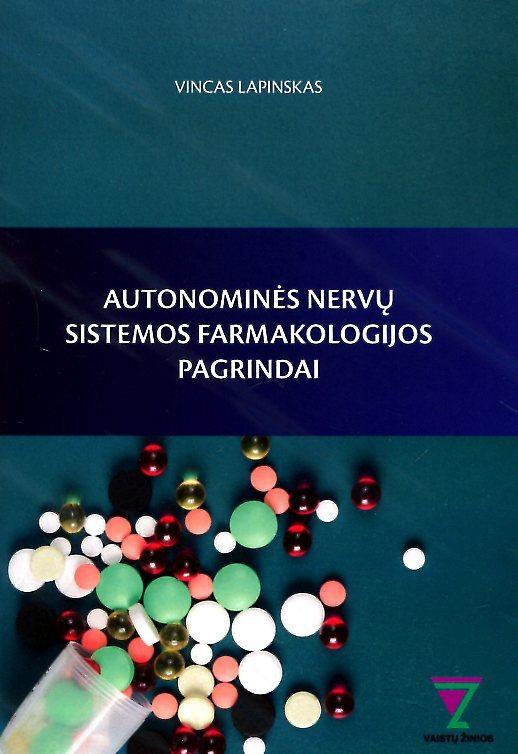 Autonominės nervų sistemos farmakologijos pagrindai   Vincas Lapinskas