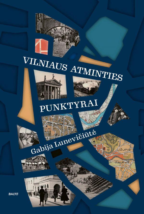 Vilniaus atminties punktyrai | Gabija Lunevičiūtė