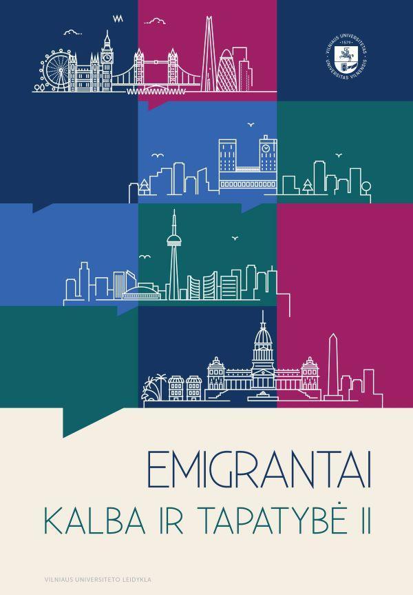 Emigrantai: kalba ir tapatybė II | Eglė Gudavičienė, Inga Hilbig, Kristina Jakaitė-Bulbukienė