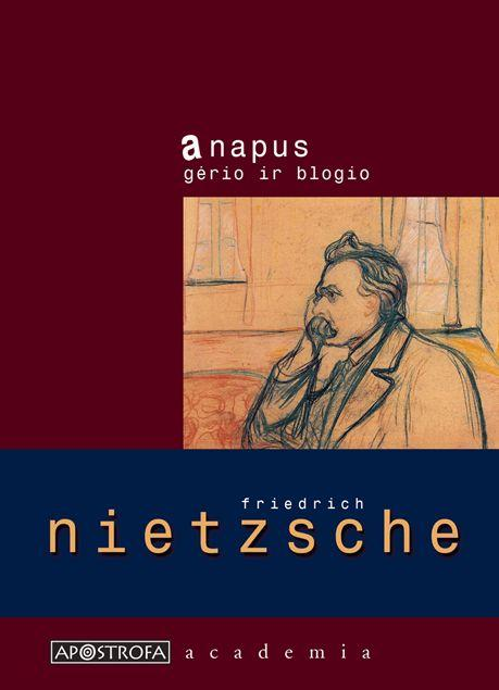 Anapus gėrio ir blogio: ateities filosofijos preliudija | Friedrich Nietzsche