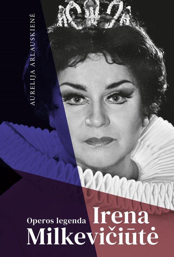 Operos legenda Irena Milkevičiūtė   Aurelija Arlauskienė