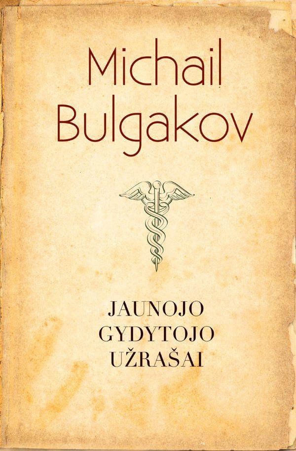 Jaunojo gydytojo užrašai (minkšti viršeliai) | Michail Bulgakov