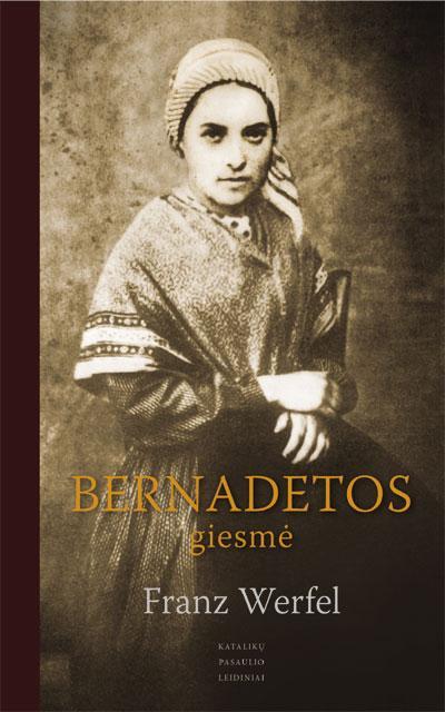 Bernadetos giesmė | Franz Werfel