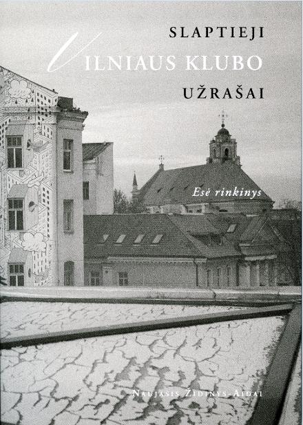 Slaptieji Vilniaus klubo užrašai | Laurynas Peluritis