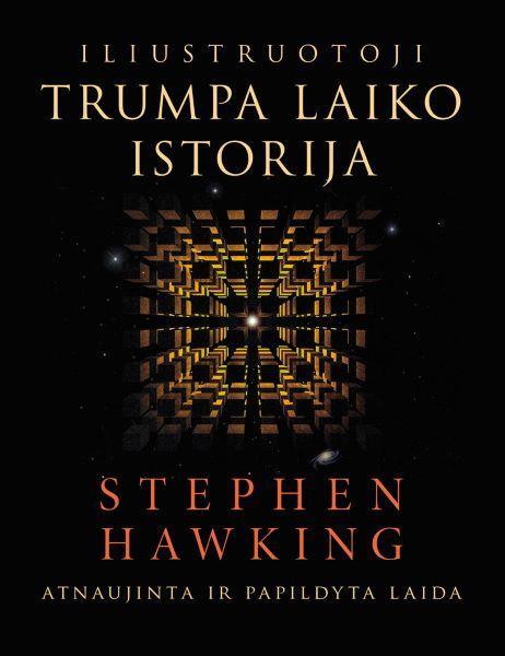 Iliustruotoji trumpa laiko istorija | Stephen Hawking