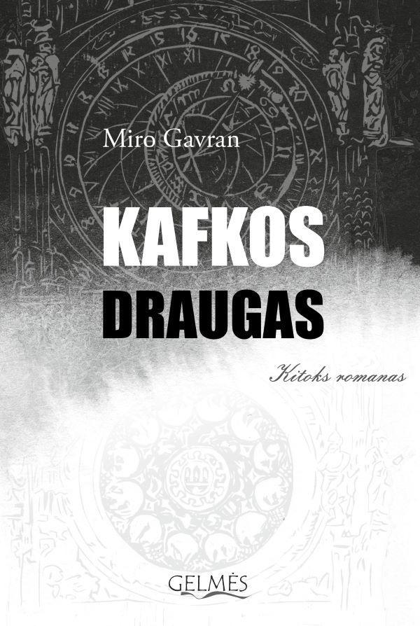 Kafkos draugas | Miro Gavran