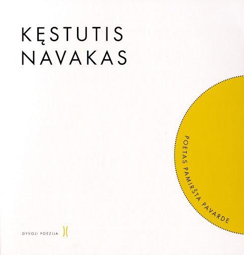 Kęstutis Navakas. Poetas pamiršta pavarde (su CD) | Virginija Cibarauskė
