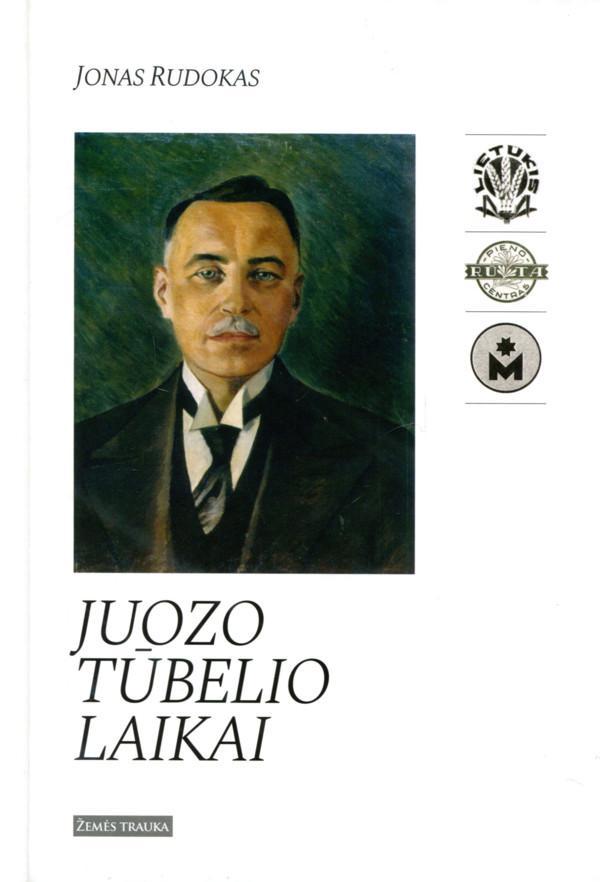 Juozo Tūbelio laikai | Jonas Rudokas