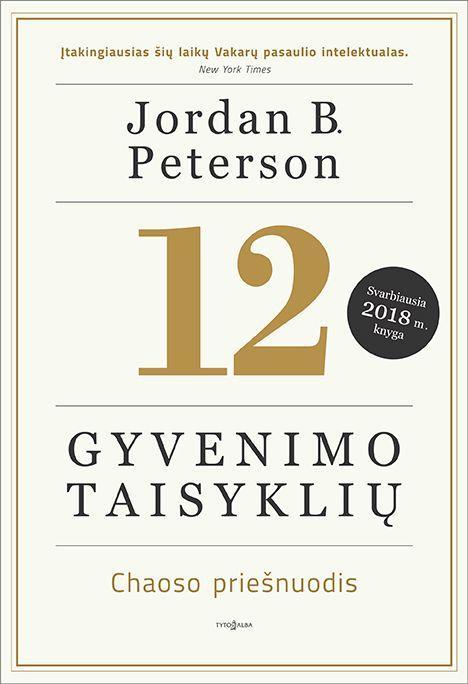 12 gyvenimo taisyklių. Chaoso priešnuodis | Jordan B. Peterson