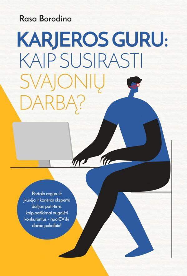 Karjeros guru: kaip susirasti svajonių darbą | Rasa Borodina