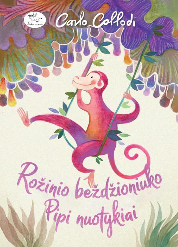 Rožinio Beždžioniuko Pipi nuotykiai | Carlo Collodi