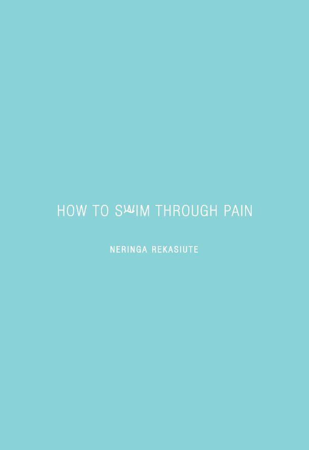 How to Swim Through Pain | Neringa Rekašiūtė